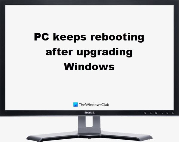 PC keeps rebooting after upgrading Windows