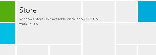 Windows Store isn't available on Windows To Go