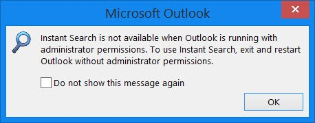 Instant Search is not available when Outlook is running with administrator permissions