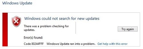 Windows could not search for new updates. Code 80244FFF. Windows ran into a problem.
