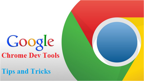 Chrome Dev Tools Tips and Tricks