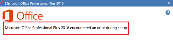 Microsoft Office Professional Plus encountered an error during setup