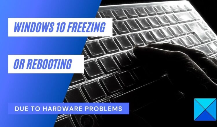 Computer freezes or reboots due to Hardware issues