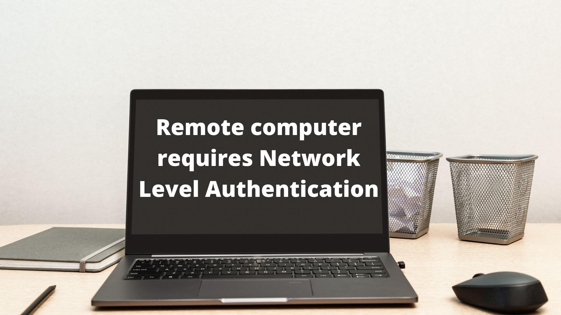 Remote computer requires Network Level Authentication
