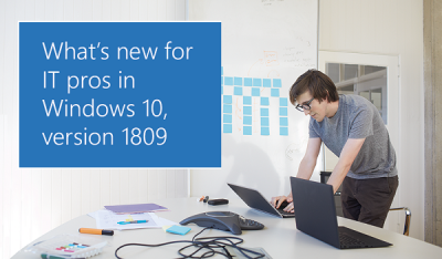 New Features for IT pros in Windows 10 v1809
