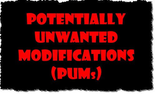Potentially Unwanted Modification (PUM)
