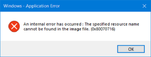 An internal error has occurred : The specified resource name cannot be found in the image file. (0x90070716)