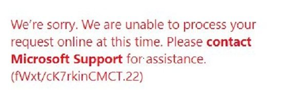 We are unable to process your request online at this time - Microsoft Support