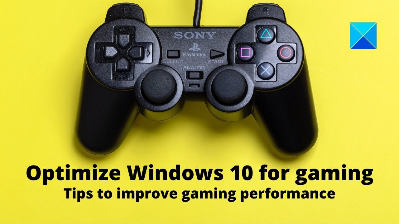 Optimize Windows 10 for gaming; Improve gaming performance