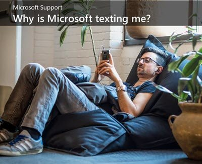Why is Microsoft texting me