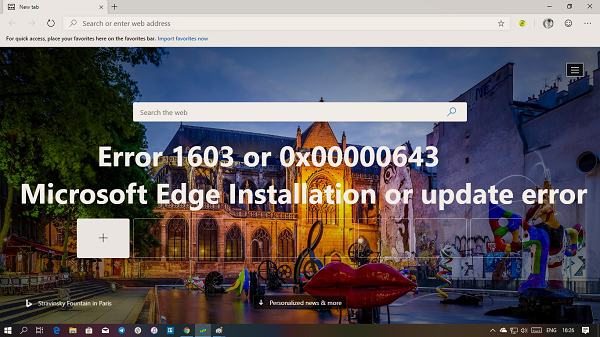 tin order the sack occur inward Microsoft Edge when installing or updating it Errors 1603 or 0x00000643 – Microsoft Edge Installation or Update errors