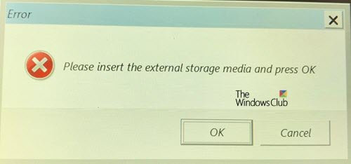 Please insert the external storage media and press OK