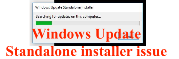 Windows Update Standalone Installer stuck on Searching for updates