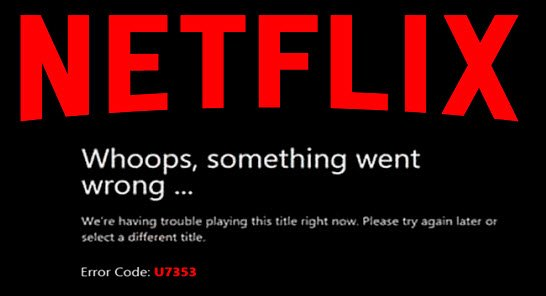 Netflix has changed the means nosotros accessed the content How to produce Netflix Error Code U7353