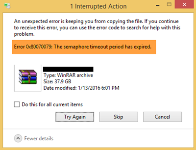 During the transfer of files across networks Error 0x80070079: The semaphore timeout menstruum has expired