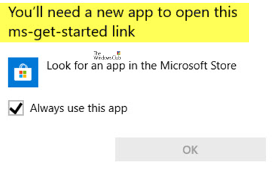 You'll need a new app to open this ms-get-started link