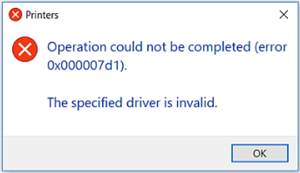 Printer error 0x000007d1, The specified driver is invalid