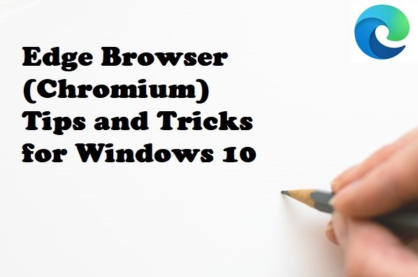 Edge Browser (Chromium) Tips and Tricks for Windows 10