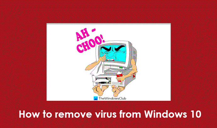 How to remove virus from Windows 10