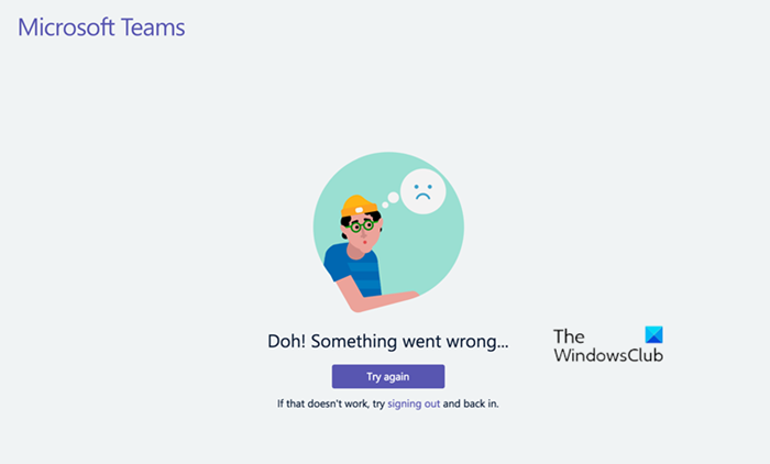 Doh! Something went wrong error in Microsoft Teams