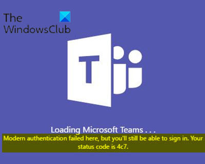 Modern authentication failed, Your status code is 4c7 - Microsoft Teams