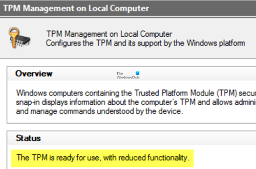 The TPM is ready for use, with reduced functionality