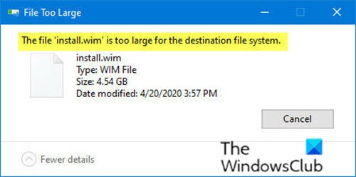 The file install.wim is too large for the destination file system