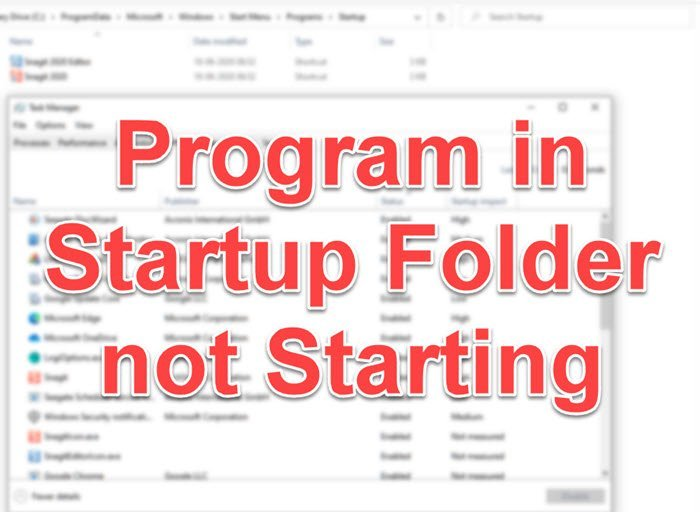Program in Startup folder not starting