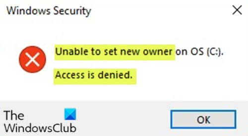 Unable to set new Owner on OS, Access is denied