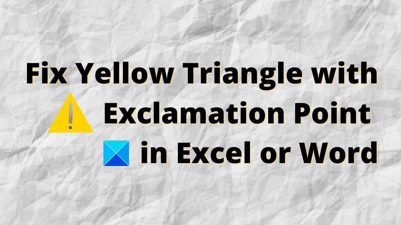 Fix Yellow Triangle with Exclamation Point in Excel or Word