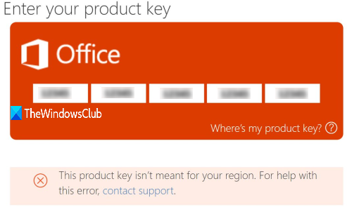 This product key isn't meant for your region