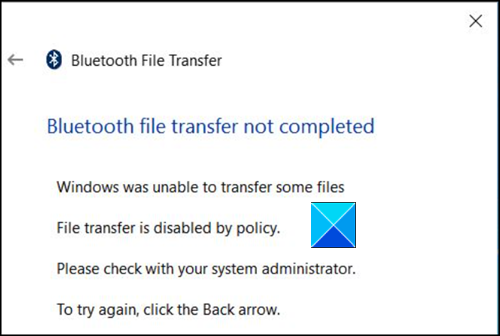 Bluetooth file transfer not completed, File transfer is disabled by policy