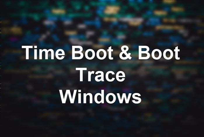 xbootmgr time boot boot trace windows
