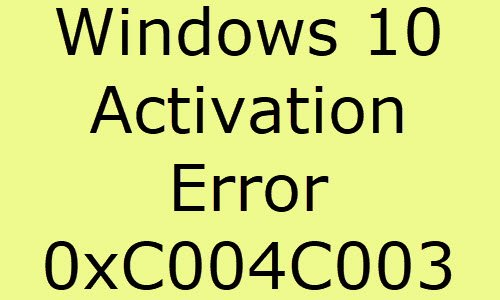Windows 10 Activation Error 0xC004C003
