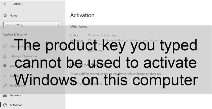 The product key you typed cannot be used to activate Windows on this computer