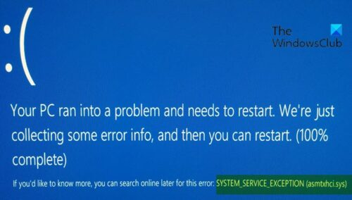 SYSTEM SERVICE EXCEPTION (asmtxhci. sys) Blue Screen error