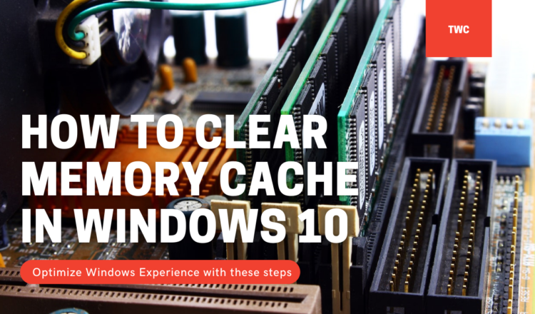 How to clear Memory Cache in Windows 10