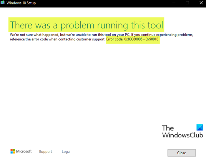 There was a problem running this tool - Error code 0x80080005 - 0x90018