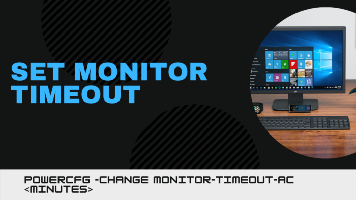 How to Setmonitor timeout using powercfg command line in Windows 10