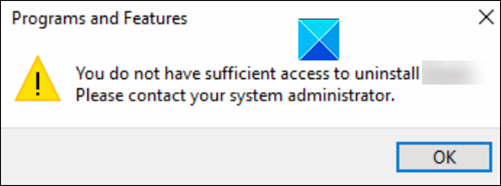 You do not have sufficient access to uninstall a program