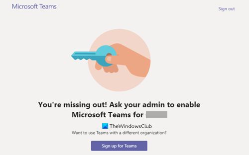 Ask your admin to enable Microsoft Teams