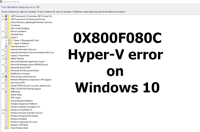 0X800F080C Hyper-V error Windows 10