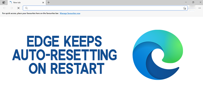 Edge Keeps Auto-resetting on Restart