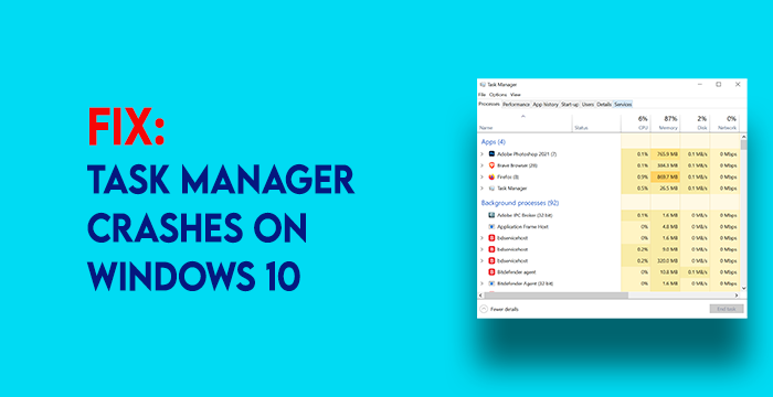 Task Manager Crashes Windows 10
