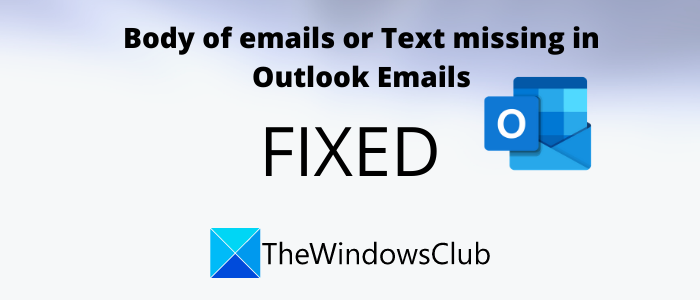 Body of emails or Text missing in Outlook Emails