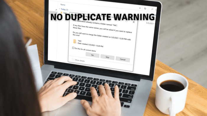 No Duplicate Warning when Copying or Moving Files and Folders