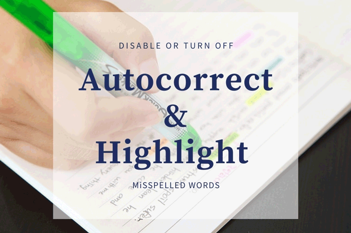 How to enable or disable Autocorrect and Highlight misspelled words
