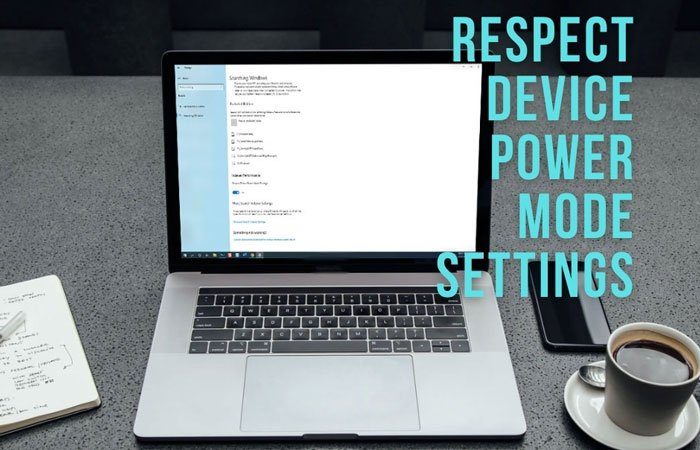 How to enable or disable Respect Device Power Mode Settings