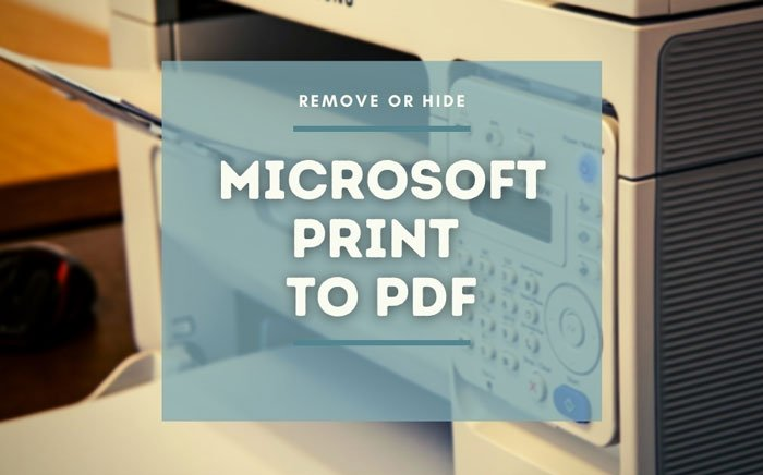 How to show or hide Microsoft Print to PDF printer in Windows 10