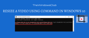 resize a video using command in Windows 10